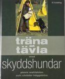 Wahlström & Häggström: Träna och tävla med skyddshundar (2005)